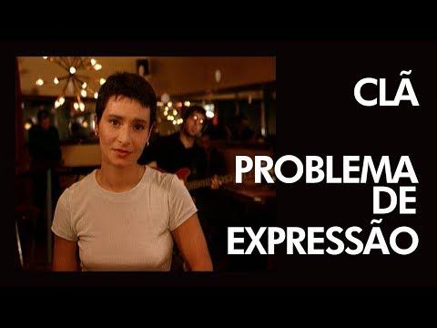 CLÃ - Problema de Expressão - [ Official Music Video ]