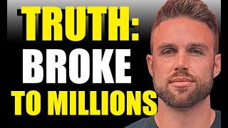 True Story:  Broke To Millions Of Dollars