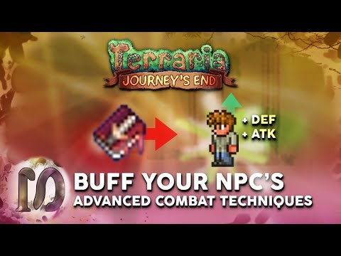 TERARRIA 1.4 JOURNEY'S END - ADVANCED COMBAT TECHNIQUES - THE ULTIMATE BUFF TO YOUR NPC'S!!