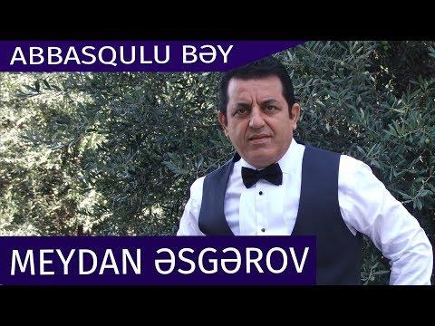 Meydan Esgerov - Abbasqulu Bey (Offıcial Audio)