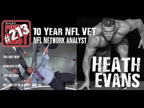 Heath Evans – NFL Network Analyst & 10 Year NFL Vet | Mark Bell's PowerCast #213