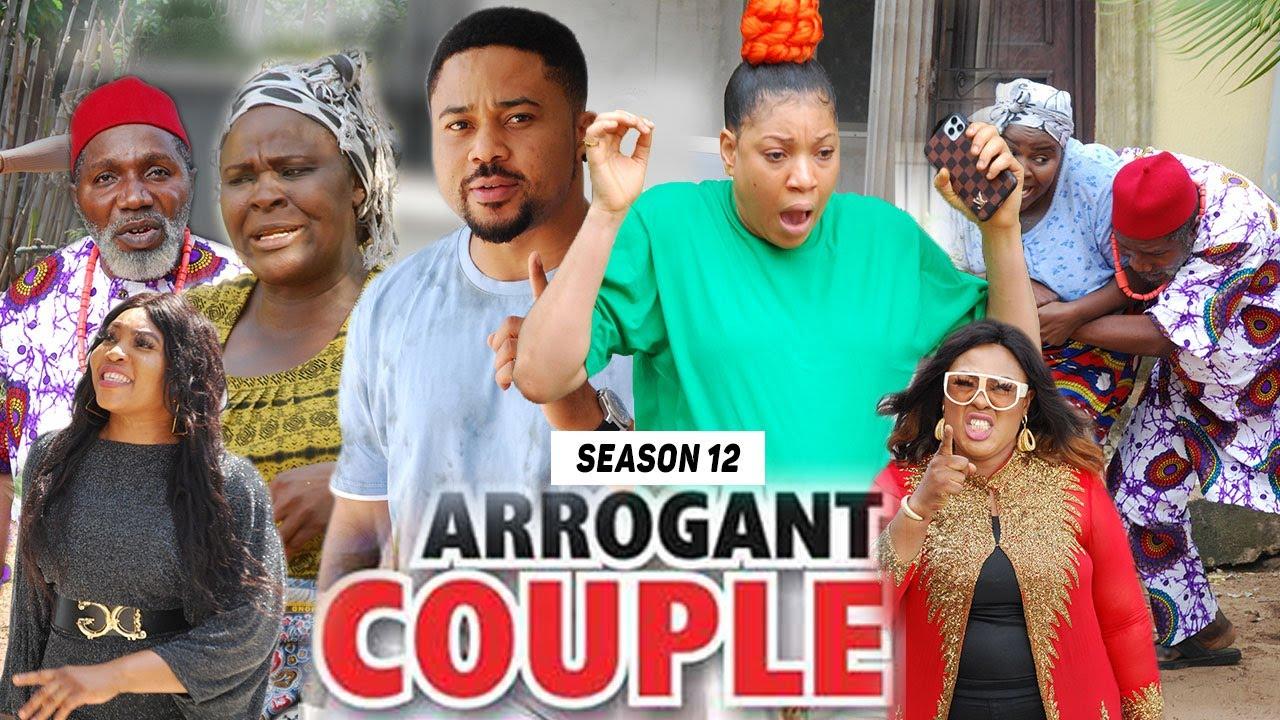 Download ARROGANT COUPLE (SEASON 12) (NEW MOVIE) - 2021 LATEST NIGERIAN NOLLYWOOD MOVIES