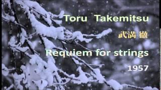 Toru Takemitsu, Requiem for strings (1957) Hiroshi Wakasugi
