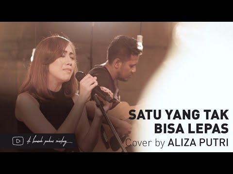Reza Artamevia - Satu Yang Tak Bisa Lepas (Cover) By Aliza Putri
