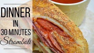 Dinner in 30 Minutes I Stromboli I Quick and Easy Dinner Idea I How to make Stromboli