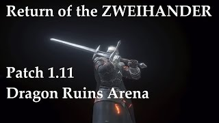 DARK SOULS 3 PvP - Return of the Zweihander (patch 1.11 - Dragon Ruins Arena)