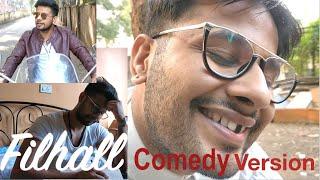 Comedy FILHALL | Akshay Kumar Ft Nupur Sanon | BPraak | Jaani | Arvindr Khaira | Ammy Virk | CK