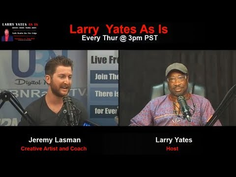 Creative Artist and Coach Jeremy Lasman on LARRY YATES AS IS