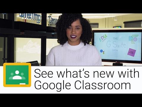 Google Classroom Updates | The G Suite Show