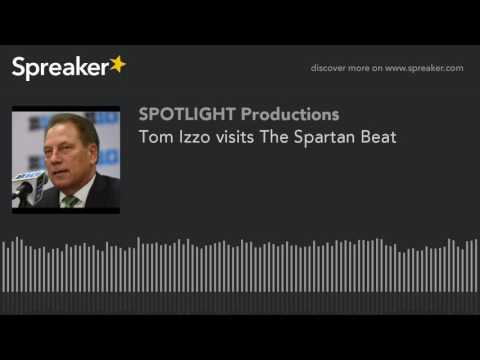Tom Izzo visits The Spartan Beat