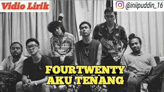 Download Lirik Fourtwnty - Aku Tenang (Lyrics video)