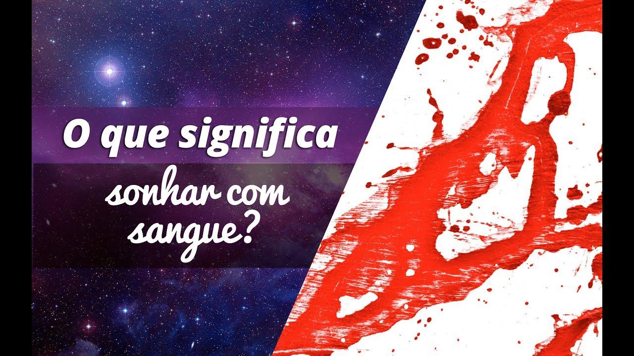 ae2a08eb19e O que significa sonhar com sangue  - YouTube