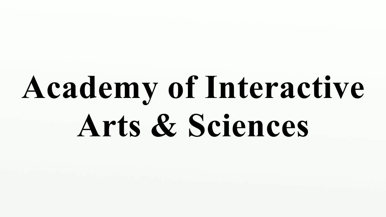 Academy of Interactive Arts & ...