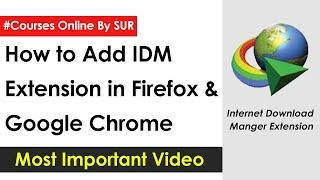 How to Add [IDM Extension] in Browsers|| Courses Online By SUR Company