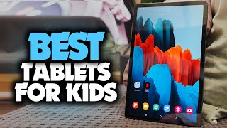 Best Tablet For Kids in 2021 - Which Is The Best For Children?