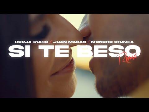 Borja Rubio, Juan Magán, Moncho Chavea – Si Te Beso (Remix) (Videoclip Oficial)