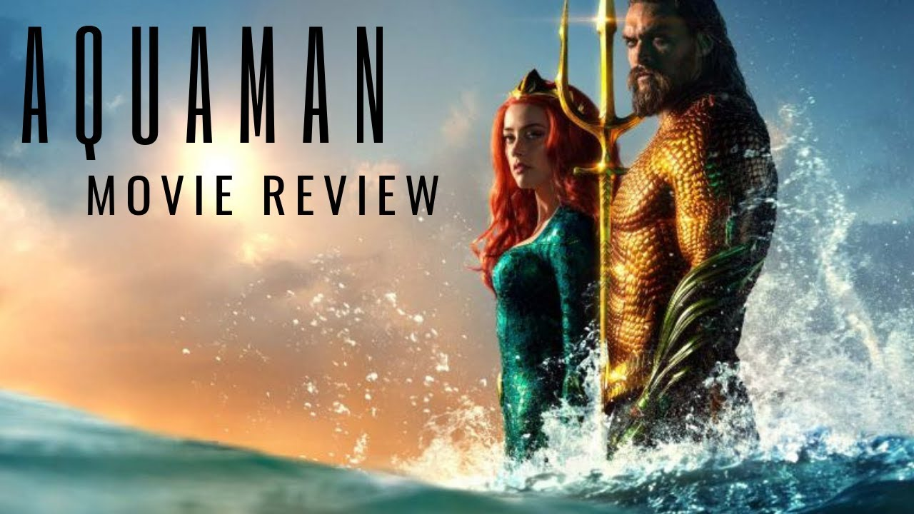 AQUAMAN MOVIE REVIEW (IN-DEPTH)