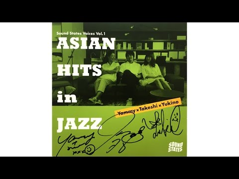 Sound States vol.38 「ASIAN HITS in JAZZ」 リリース記念ライブ<前編>