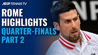 Djokovic In Tsitsipas Thriller; Sonego Takes On Rublev | Rome 2021 Quarter-Final Highlights Part 2