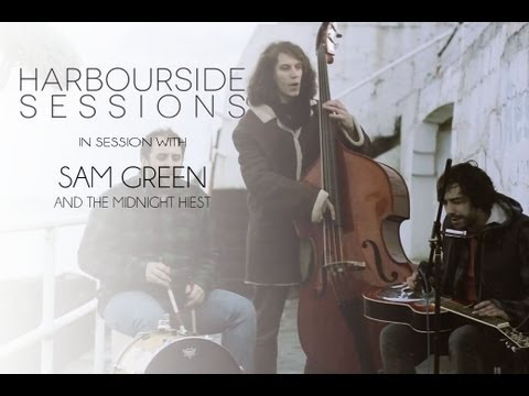 Sam Green & The Midnight Heist  Penny For A Song  Harbourside Sessions