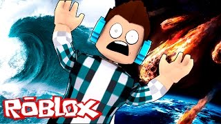 Roblox - TSUNAMI E METEOROS !! (Roblox Natural Disaster Survival)
