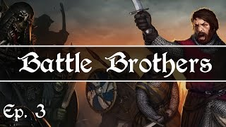 Battle Brothers - Ep. 3 - Breaking the Orc Siege! - Let's Play - Early Access
