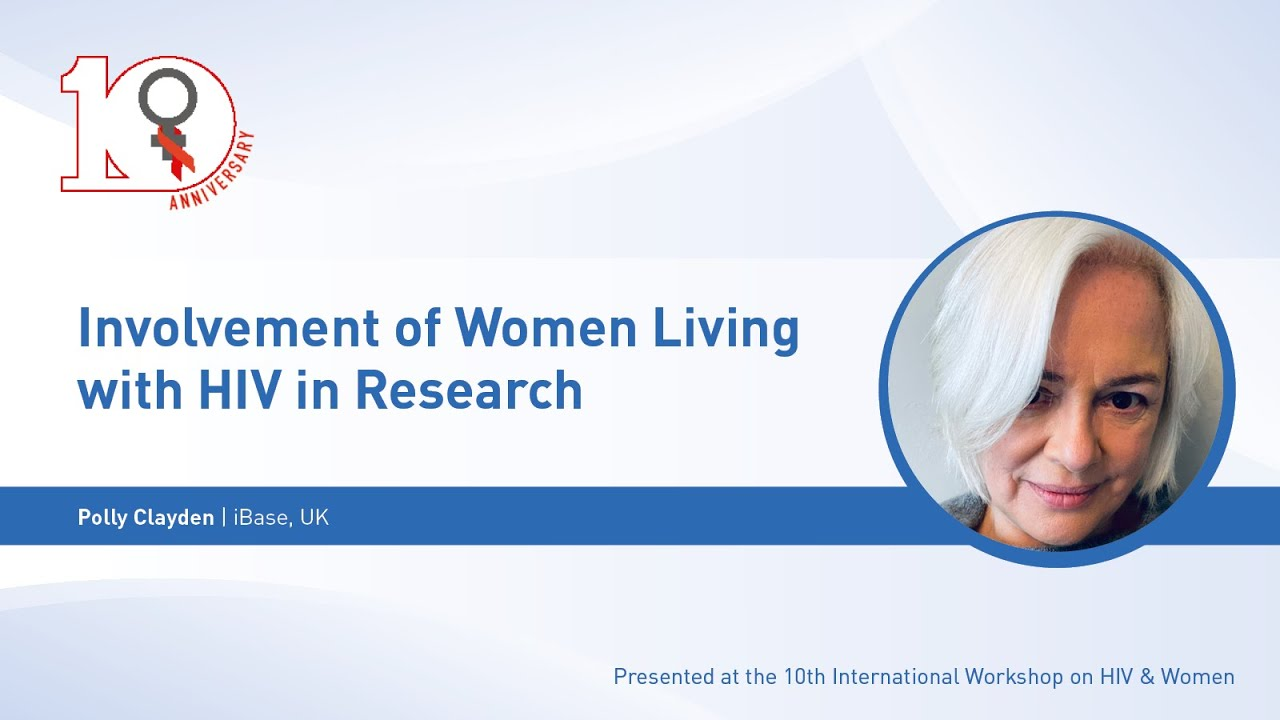 Involvement of Women Living with HIV in Research - Polly Clayden