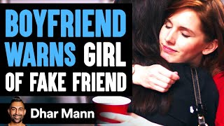 Girlfriend Gets Backstabbed By Her Own Best Friend | Dhar Mann