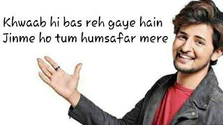 Asal mein tum nahi ho mere lyrics  new song darshan raval