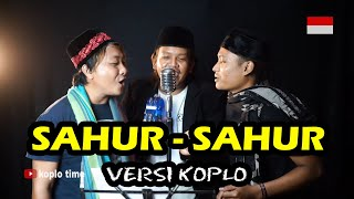 Download lagu Sahur-Sahur (Manggis Error) - Versi Koplo Patrol