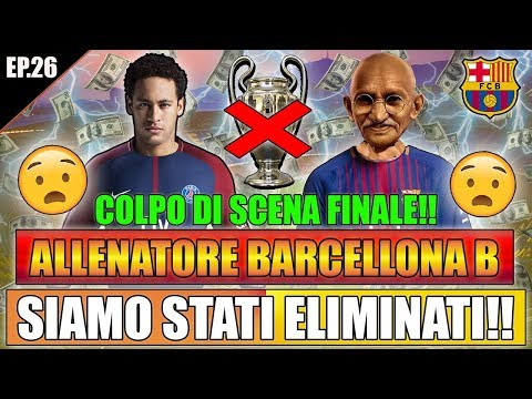 ELIMINATI DALLA CHAMPIONS?! EPISODIO CLAMOROSO!! FIFA 18 CARRIERA ALLENATORE BARCELLONA B #26