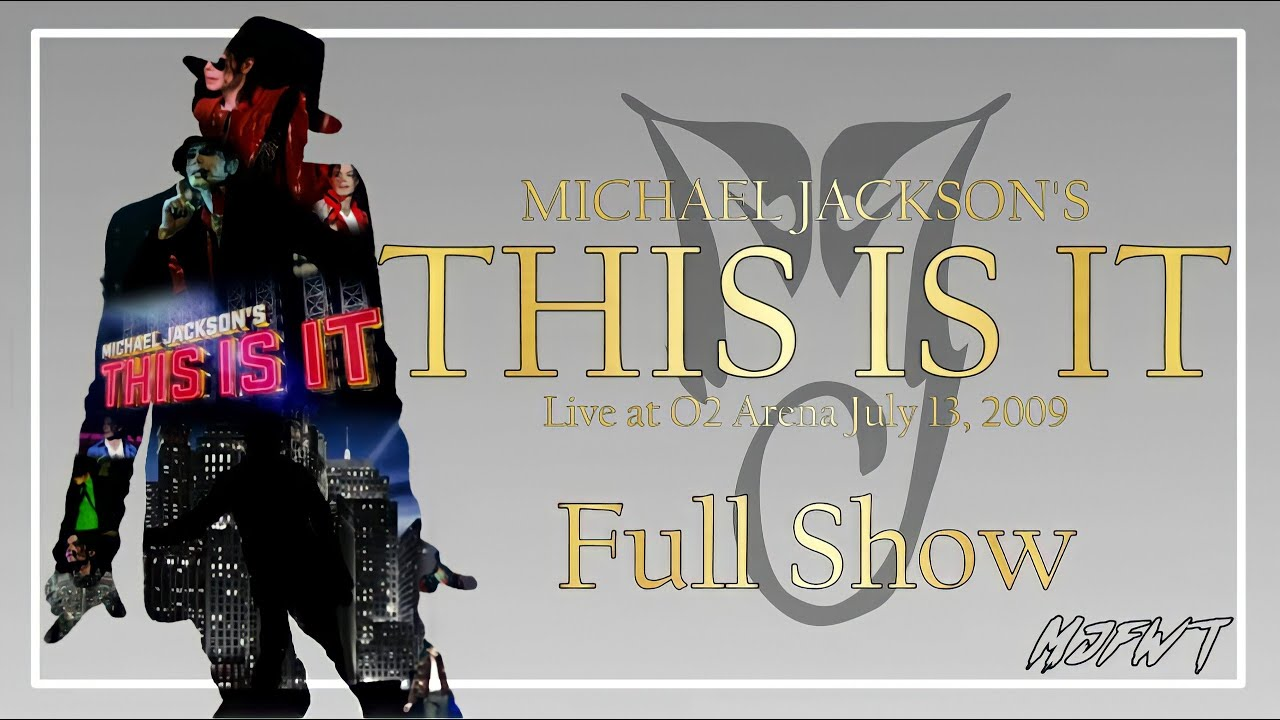 Download THIS IS IT (live at O2 Arena July 13, 2009) (Full Show) - Michael Jackson