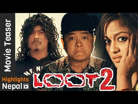 LOOT 2 - New Nepali Movie Official Teaser...
