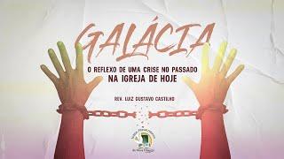 GALÁCIA, O reflexo de uma crise do passado na igreja de hoje