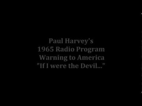 "(Viral!) Paul Harvey s 1965 Radio Warning to America ""If I Were the Devil"" - ViewTrakr"