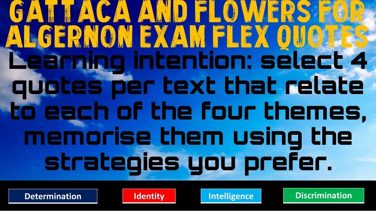 gattaca and flowers for algernon flex quotes for exam revision  gattaca and flowers for algernon flex quotes for exam revision comparative essay response