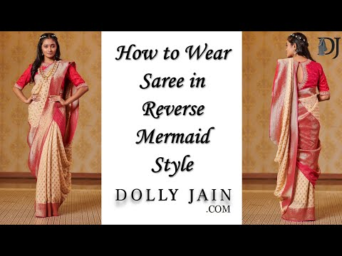How To Wear A Saree In Reverse Mermaid Style | Dolly Jain Saree Draping Styles