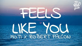 MOTi x Robert Falcon -  Feels Like You (Lyrics)