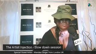 Episode 1 The Artist Injection presents UK Singer Mandee Singer with yr Host Claudz aka Miss Ouch