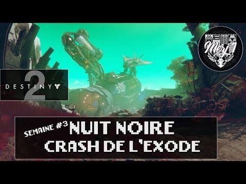 DESTINY 2 [FR] - NUIT NOIRE - CRASH DE L'EXODE - Semaine #3