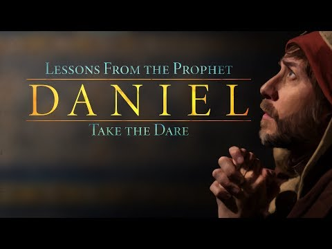 Lessons from the Prophet Daniel: Take the Dare