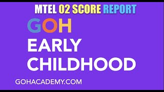 GOHEARLY ~ EARLY CHILDHOOD MTEL 02 SCORE REPORT ~ GOHACADEMY.COM