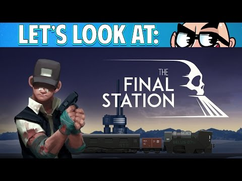 Let's Look At: The Final Station!