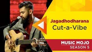 Jagadhodharana - Cut-a-Vibe - Music Mojo Season 5 - KappaTV