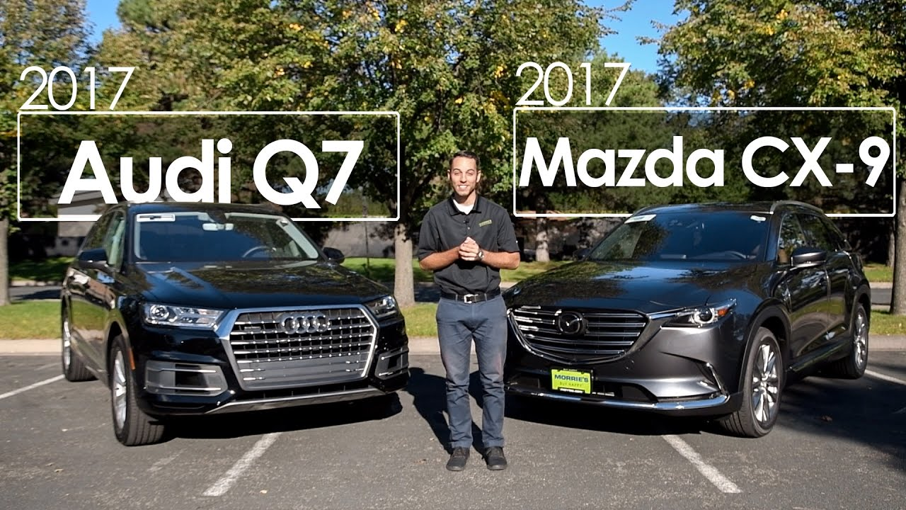 2017 Mazda CX 9 Signature Vs. 2017 Audi Q7 | Comparison | Driving Reviews    YouTube