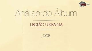 Baixar Legião Urbana -  Dois Análise do Album #1
