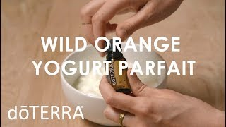 Quick and Easy Breakfast Yogurt Parfait using Wild Orange Essential Oil