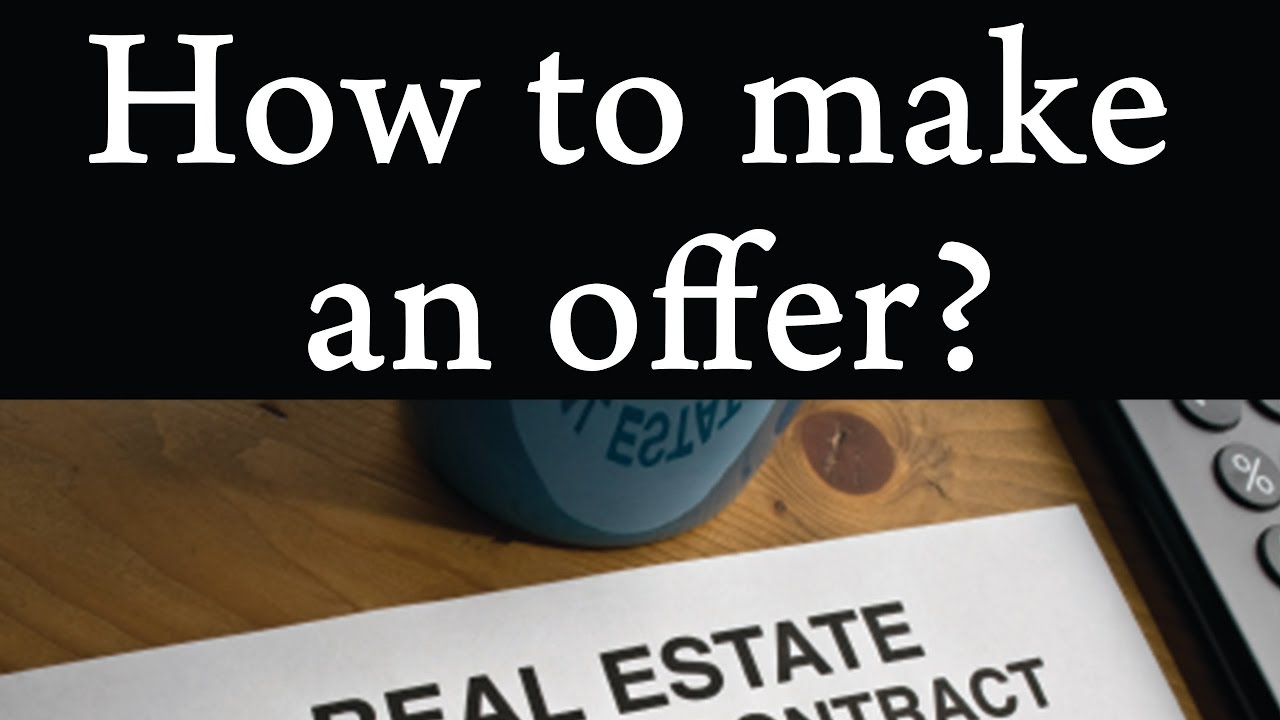 4 Tips for Effectively Making an OFFER!