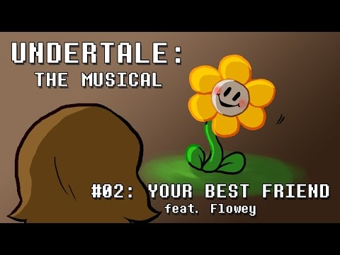 Undertale the Musical - Your Best Friend