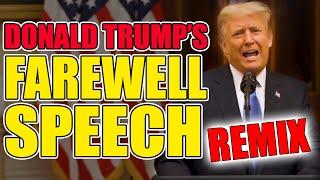 Donald Trump's Farewell Speech REMIX FT. LIL KC (Please don't lose that respect) - WTFBRAHH